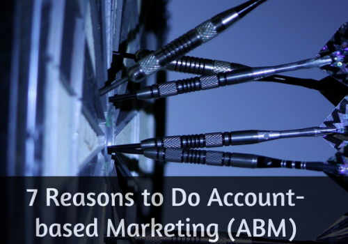 7 Reasons to Do Account based Marketing (ABM Now -- LiveaBusinessLife.com