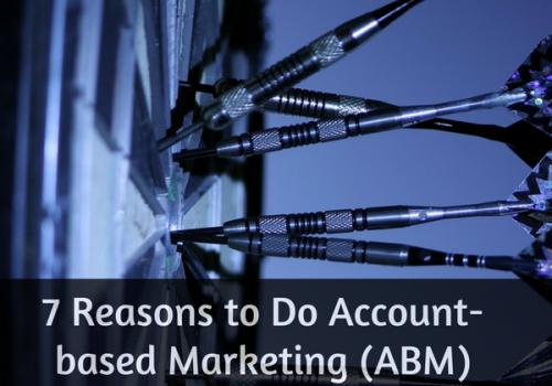 7 Reasons to Do Account based Marketing (ABM Now -- LiveaBusinessLife.com