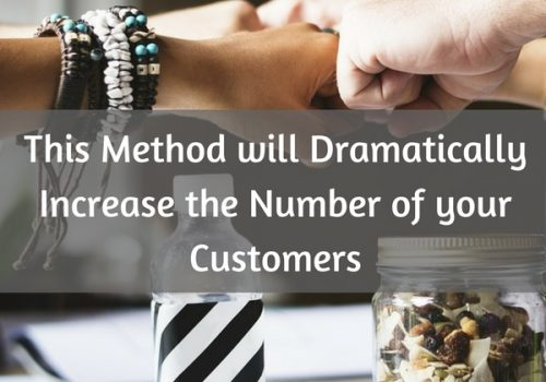 How to Dramatically Increase the Number of your Customers