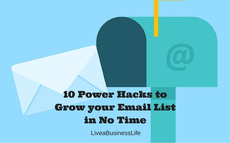 10 Power Hacks to Grow your Email List in No Time