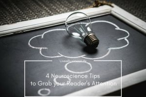 4 Neuroscience Tips to Grab your Reader's Attention