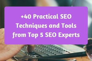 Free Ebook: +40 Practical SEO Techniques and Tools from Top 5 SEO Experts