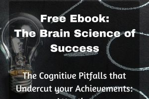 Free Ebook: The Brain Science of Success: The Cognitive Pitfalls that Hinder your Achievements: Attention
